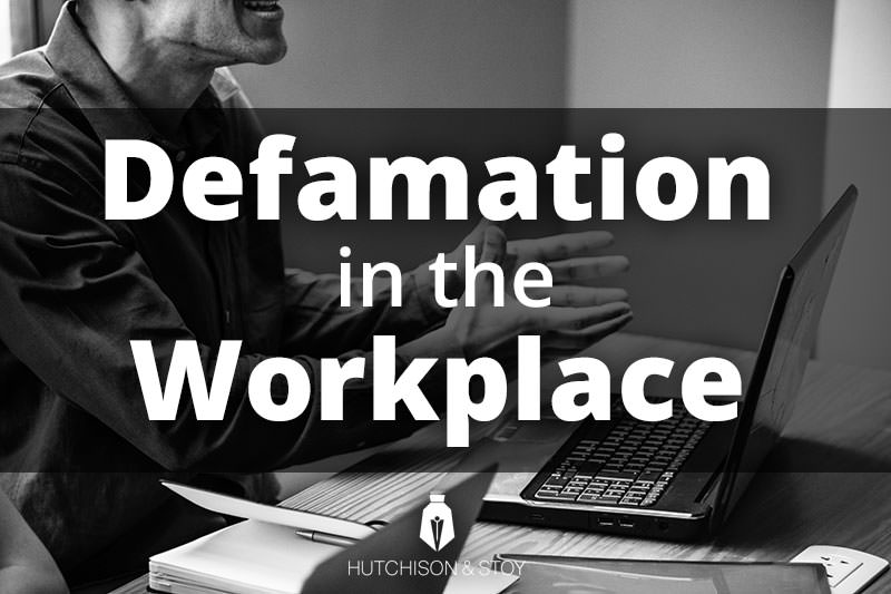 Defamation in the Workplace