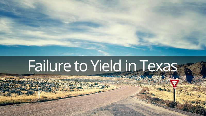 Failure to Yield in Texas